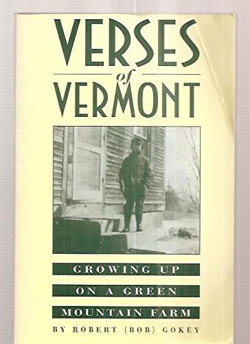 Verses of Vermont: Growing Up on a: Robert Gokey