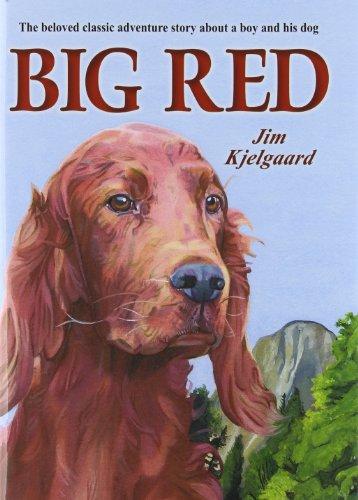 Big Red: by Jim Kjelgaard;