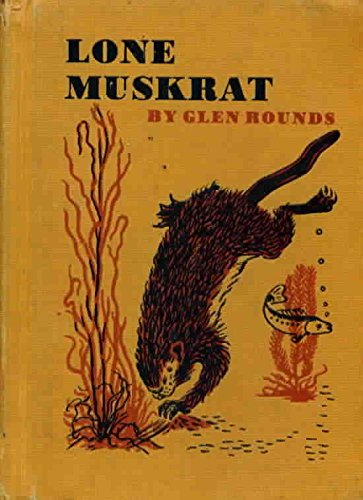 Lone Muskrat: G. Rounds
