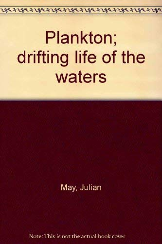 Plankton; drifting life of the waters: May, Julian