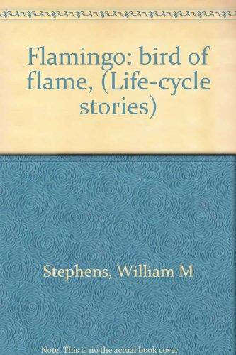 9780823402007: Flamingo: bird of flame, (Life-cycle stories)
