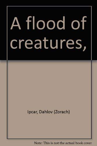 A flood of creatures,: Dahlov (Zorach) Ipcar