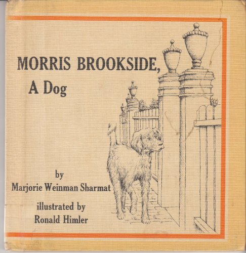 Morris Brookside a Dog: Sharmat, Marjorie Weinman
