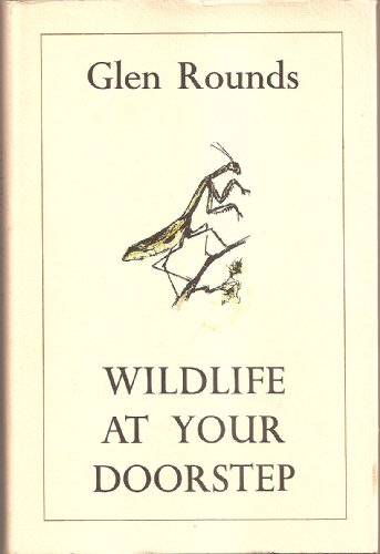 Wildlife at Your Doorstep (082340238X) by Glen Rounds