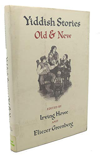 Yiddish Stories, Old and New, (0823402460) by Howe, Irving; Greenberg, Eliezer