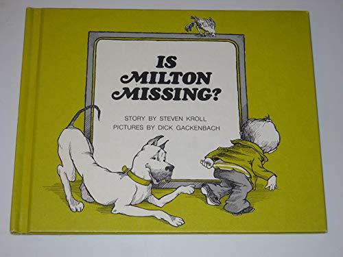 Is Milton Missing?: Story (0823402614) by Steven Kroll