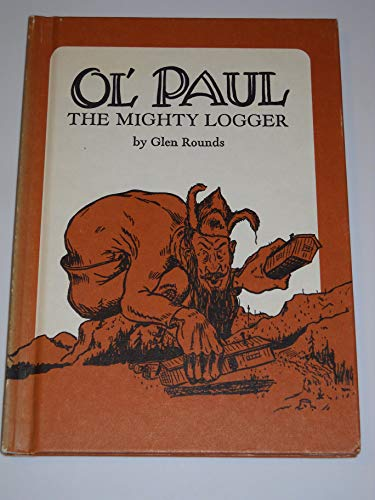 9780823402694: Ol' Paul, the Mighty Logger: Being a True Account of the Seemingly Incredible Exploits and Inventions of the Great Paul Bunyan