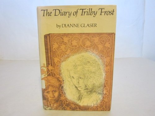 9780823402779: The Diary of Trilby Frost