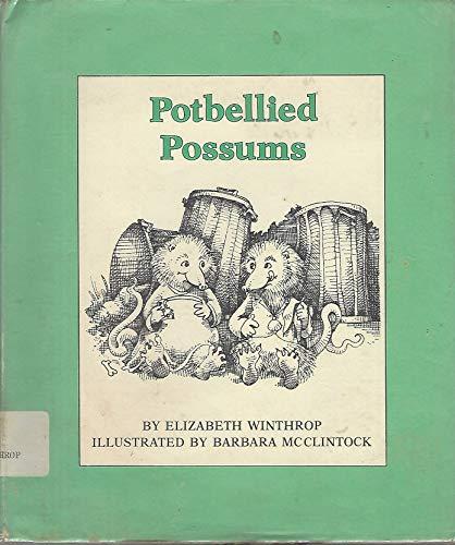 Potbellied Possums: Winthrop, Elizabeth, McClintock, Barbara