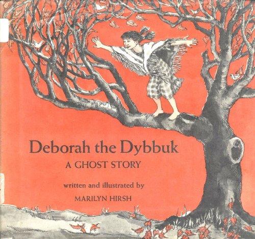 Deborah the dybbuk: Ghost story: Hirsh, Marilyn