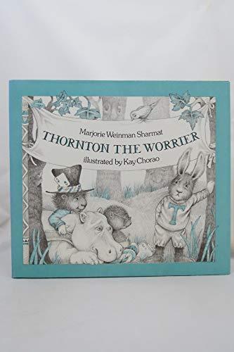 Thornton, the Worrier: Sharmat, Marjorie Weinman,
