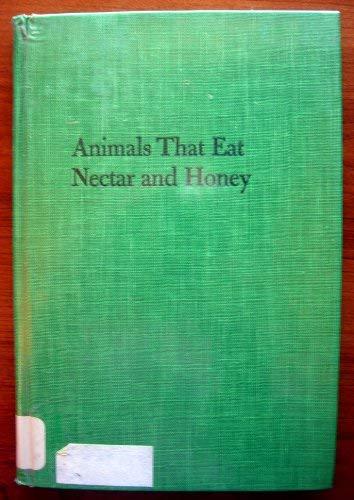 Animals that eat nectar and honey: Alice Lightner Hopf