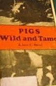 Pigs Wild and Tame: Alice Lightner Hopf