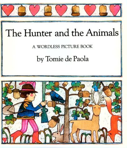 9780823403974: The Hunter and the Animals: A Wordless Picture Book