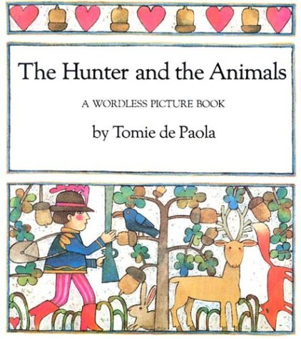 9780823404285: The Hunter and the Animals: A Wordless Picture Book