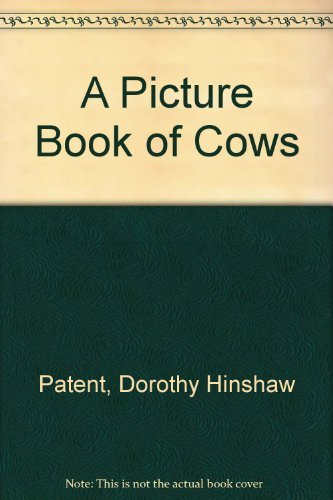 A Picture Book of Cows (9780823404612) by Dorothy Hinshaw Patent