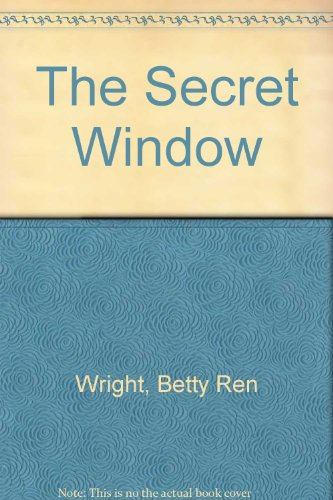 The Secret Window (0823404641) by Wright, Betty Ren