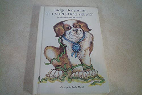 Judge Benjamin: The Superdog Secret: Judith Whitelock McInerney;