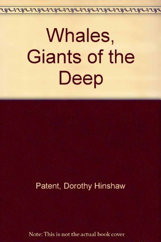 Whales: Giants of the Deep (9780823405305) by Dorothy Hinshaw Patent