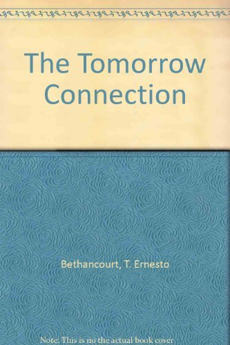 The Tomorrow Connection: Bethancourt, T. Ernesto