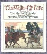 The Water of Life: A Tale from the Brothers Grimm: Rogasky, Barbara; Grimm, Jacob