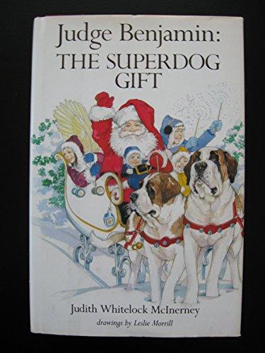 Judge Benjamin: The Superdog Gift: Judith Whitelock McInerney;