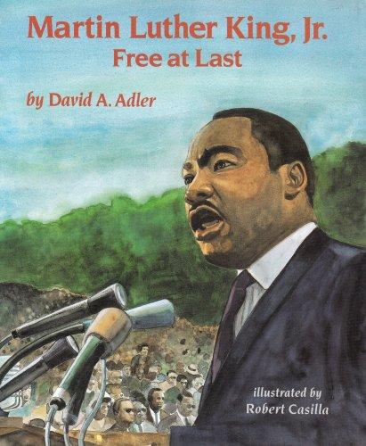 Martin Luther King, Jr.: Free at Last: Adler, David A.