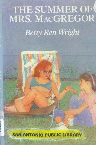 The Summer of Mrs. MacGregor: Betty Ren Wright