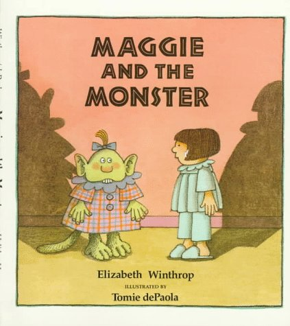 Maggie And The Monster: Elizabeth Winthrop, Illustrated by Tomie dePaola