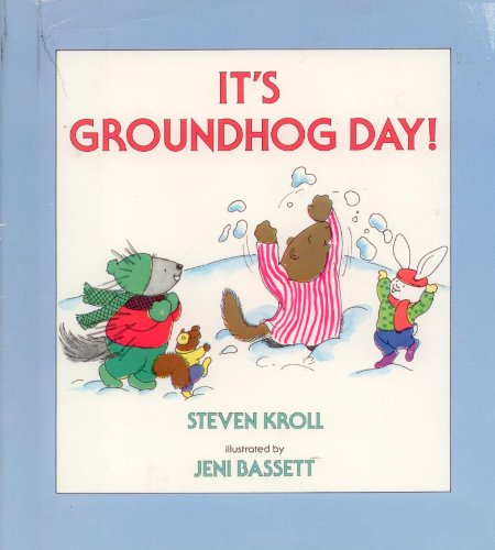 It's Groundhog Day: Kroll, Steven