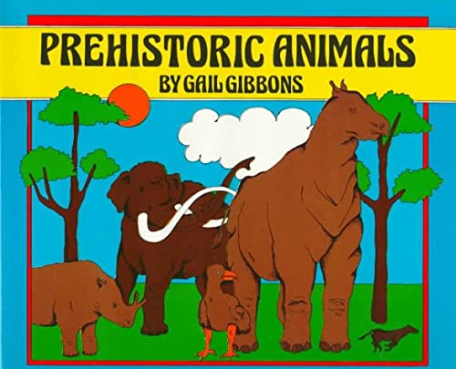 Prehistoric Animals: Gibbons, Gail