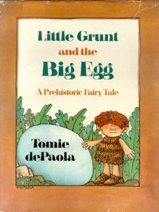 9780823407309: Little Grunt and the Big Egg: A Prehistoric Fairy Tale