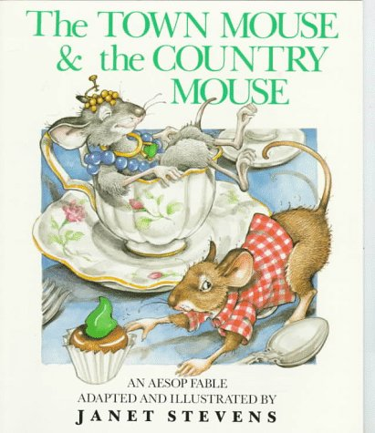 The Town Mouse and the Country Mouse: Stevens, Janet
