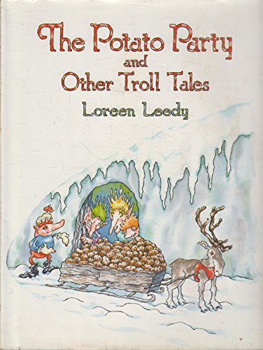 The Potato Party and Other Troll Tales (9780823407613) by Loreen Leedy