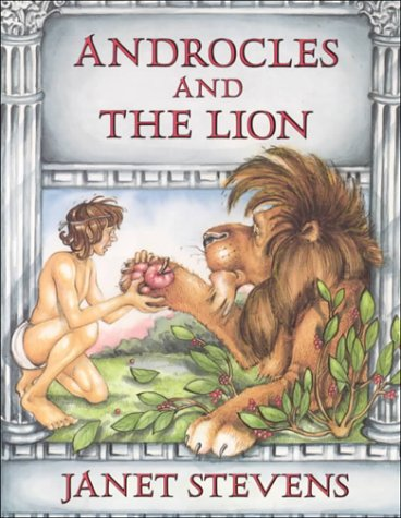 Androcles and the Lion: An Aesop Fable: Aesop, Stevens, Janet