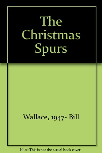 The Christmas Spurs: Wallace, Bill
