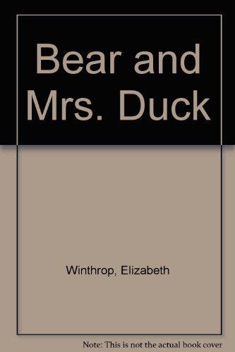 Bear and Mrs. Duck: Winthrop, Elizabeth