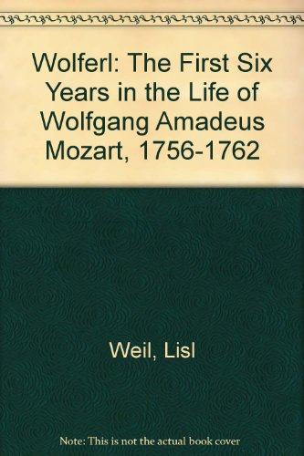9780823408764: Wolferl: The First Six Years in the Life of Wolfgang Amadeus Mozart : 1756-1762