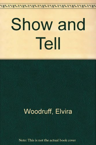 Show and Tell: Woodruff, Elvira