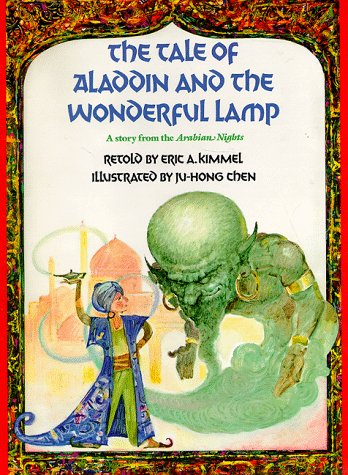 The Tale of Aladdin and the Wonderful Lamp: A Story: Kimmel, Eric A.