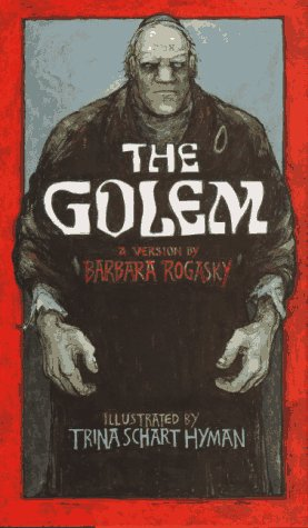THE GOLEM: A Version: Rogasky, Barbara