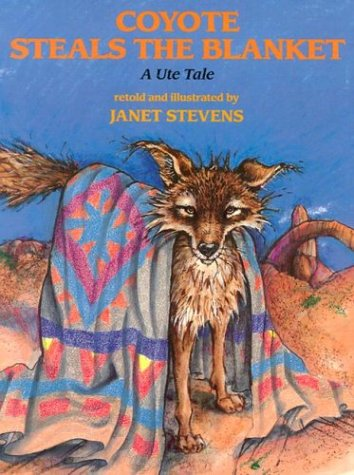 9780823409969: Coyote Steals the Blanket: A Ute Tale (Ute Tales)