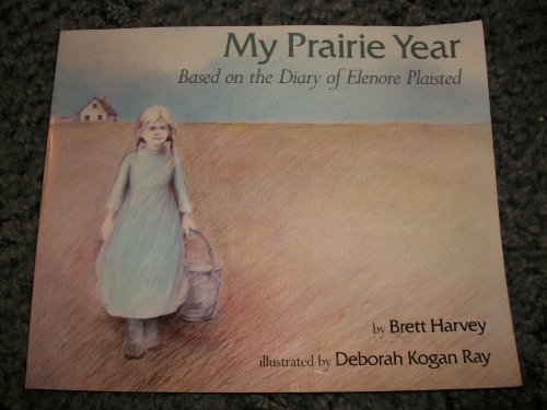 9780823410286: My Prairie Year: Based on the Diary of Elenore Plaisted