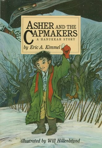 Asher and the Capmakers: A Hanukkah Story: Eric A. Kimmel;
