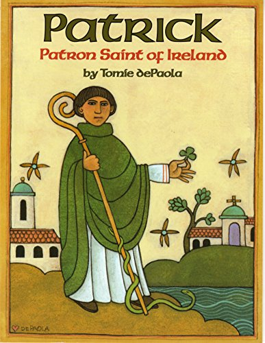 9780823410774: Patrick: Patron Saint of Ireland