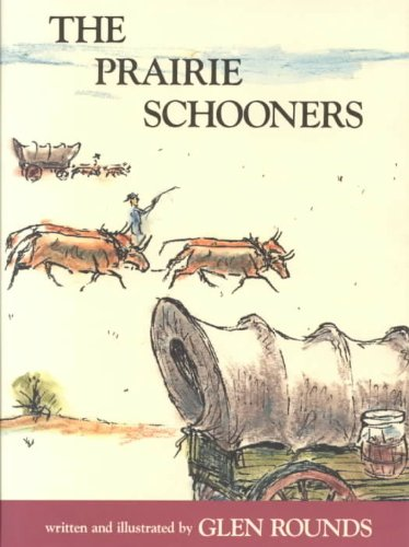 The Prairie Schooners (0823410862) by Glen Rounds