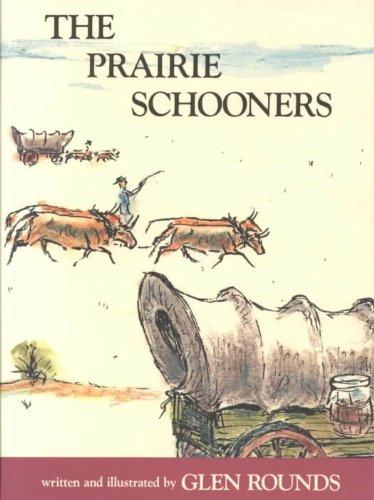 The Prairie Schooners (0823410862) by Rounds, Glen
