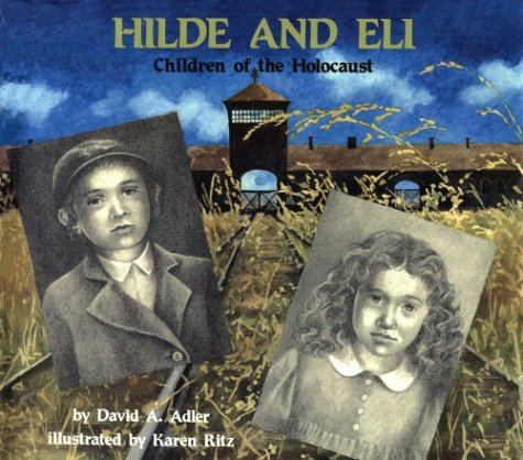 Hilde and Eli: Children of the Holocaust: Adler, David A.