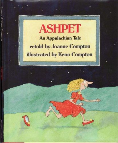 Ashpet: An Appalachian Tale: Compton, Joanne; Compton, Kenn