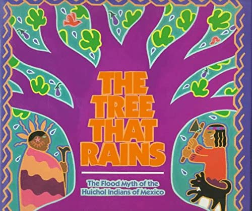 9780823411085: The Tree That Rains: The Flood Myth of the Huichol Indians of Mexico